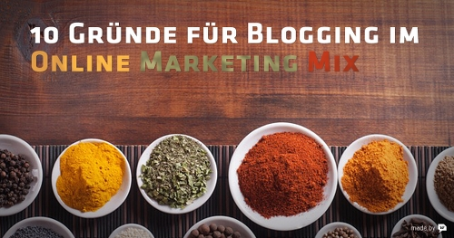 10 Gründe für Blogging im Online Marketing Mix